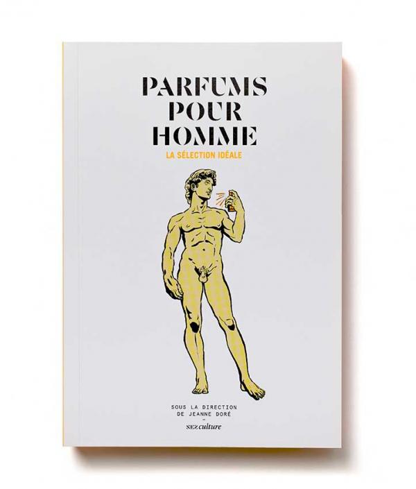 Parfums Pour Homme - La Séléction Idéale - Nez Culture